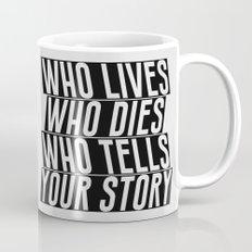 Who Lives, Who Dies, Who… Mug