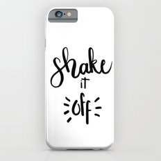 SHAKE IT OFF HAND LETTERING QUOTE iPhone 6 Slim Case
