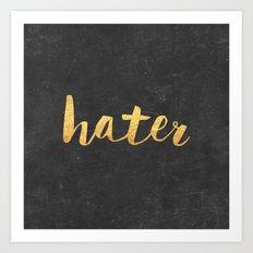 Hater Art Print