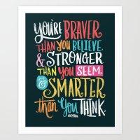 BRAVER, STRONGER, SMARTE… Art Print
