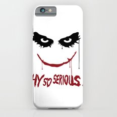 Joker - Why so serious? Slim Case iPhone 6s