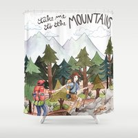 Take Me to the Mountains Shower Curtain