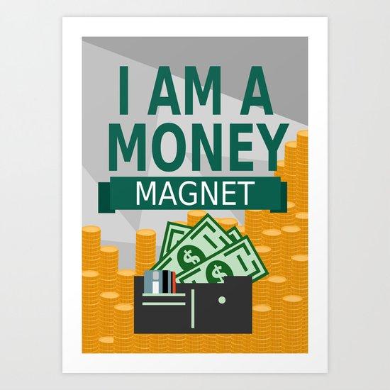 positive affirmation i am a money magnet art print by. Black Bedroom Furniture Sets. Home Design Ideas