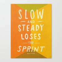 slow and steady loses the sprint Canvas Print