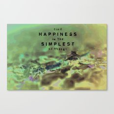 Find Happiness In the simplest Things Canvas Print