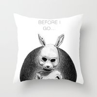 ONE MORE THING BEFORE I … Throw Pillow