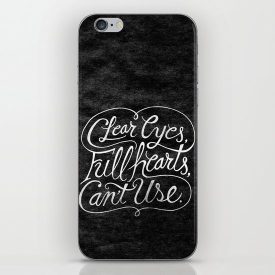 Clear Eyes, Full Hearts, Can't Use iPhone & iPod Skin