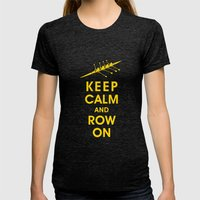 Keep Calm and Row On (For the Love of Rowing) Womens Fitted Tee Tri-Black SMALL