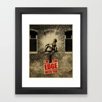 I'm On The Edge With You Framed Art Print