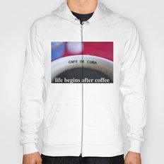life begins after coffee Hoody