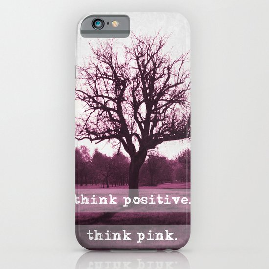 think positive. iPhone & iPod Case
