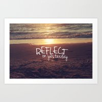 reflect on yesterday Art Print