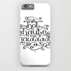 Hot Haute Hawt iPhone 6 Slim Case