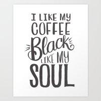 I LIKE MY COFFEE BLACK L… Art Print