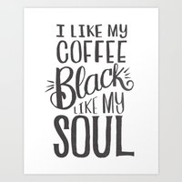 I LIKE MY COFFEE BLACK L… Art Print