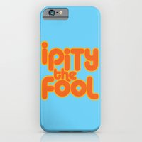 iPhone & iPod Case featuring I PITY THE FOOL! by John Medbury (LAZY J Studios)