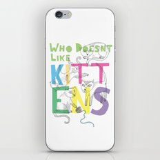 Who Doesnt Like Kittens? iPhone & iPod Skin