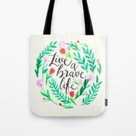 Live A Brave Life Tote Bag
