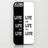 Love The Life You Live iPhone 6 Slim Case