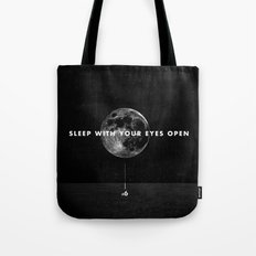 Sleep With Your Eyes Open Tote Bag