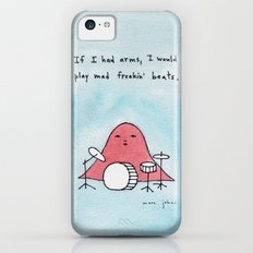 If I had arms, I would play mad freakin' beats iPhone 5c Slim Case