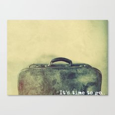It's time to go. Canvas Print