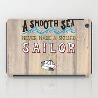 A Smooth Sea Never Made … iPad Case