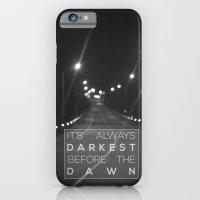 it's always darkest before the dawn. iPhone 6 Slim Case