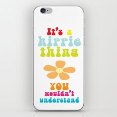 It's a hippie thing iPhone & iPod Skin