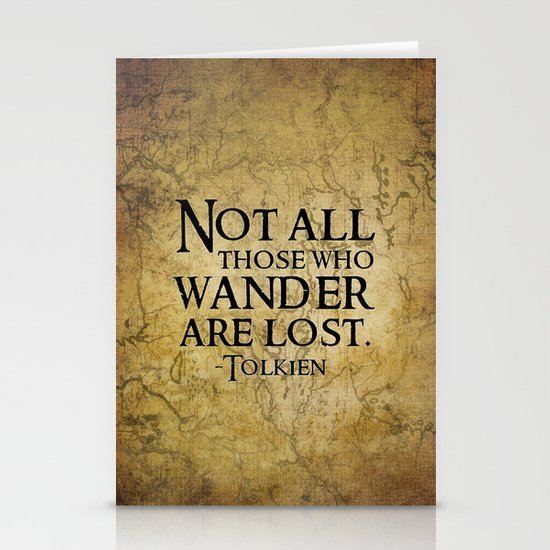 Not all those who wander are lost. Stationery Card