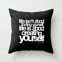 Life Isn't About Findi… Throw Pillow