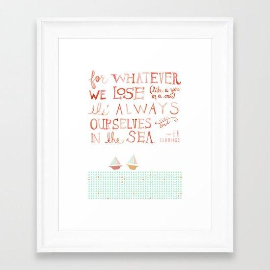 for whatever we lose. .. Framed Art Print