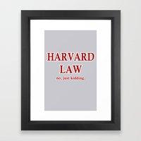 Harvard Law. No, just kidding. Framed Art Print