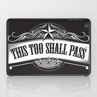 This Too Shall Pass iPad Case