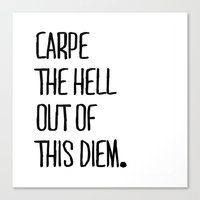 Carpe The Hell Out of This Diem White Version ///www.pencilmeinstationery.com Canvas Print