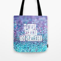 I Was Meant To Sparkle-p… Tote Bag