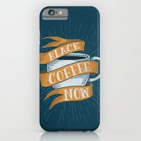 BLACK COFFEE NOW! iPhone 6 Slim Case