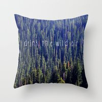 Drink the Wild Air 2 Throw Pillow