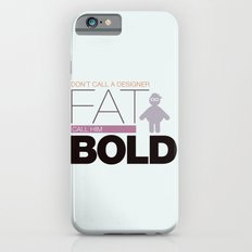 Don`t call me fat iPhone 6 Slim Case