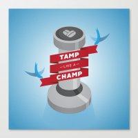 Tamp Like A Champ Canvas Print