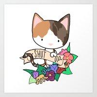 Calico Cat. SHUT UP! Art Print