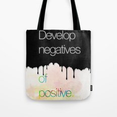 Develop negatives of positive. Tote Bag