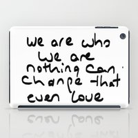 we are who we are iPad Case