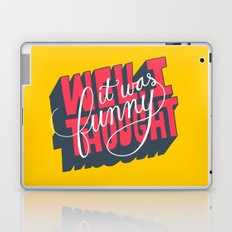 Well, I thought it was funny. Laptop & iPad Skin