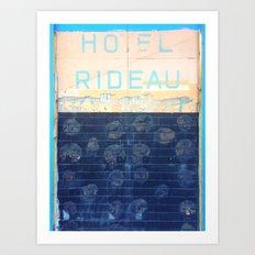 HOTEL RIDEAU Art Print