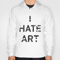 I HATE ART / PAINT Hoody
