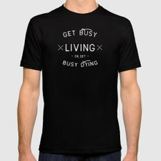 Get Busy Living or Get Busy Dying  SMALL Black Mens Fitted Tee