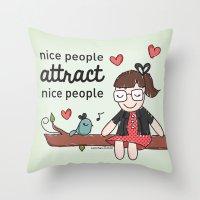 Nice People Throw Pillow