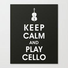 Keep Calm and Play Cello Canvas Print