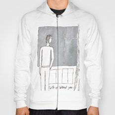 With or without you... Hoody